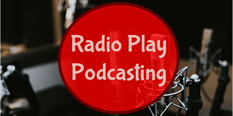 Radio Play Podcasting (Online Workshop) tickets