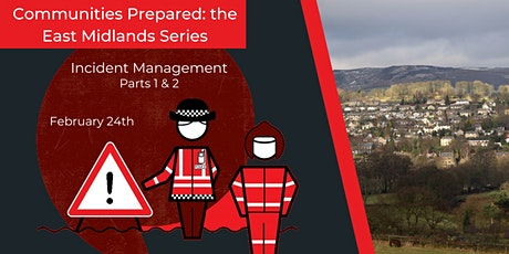 The East Midlands Series: Incident Management Parts 1 & 2 tickets