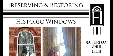 Special How-To Program: Preserving and Restoring Historic Windows tickets