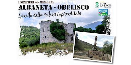 L'anello della Collina Imprendibile - Albaneta, Obelisco biglietti