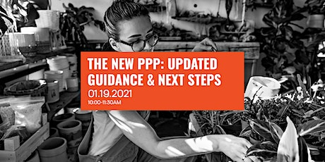 The New PPP - Updated Guidance and Next Steps tickets