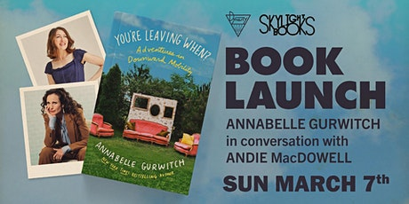 Annabelle Gurwitch's YOU'RE LEAVING WHEN? in convo w/ Andie MacDowell tickets
