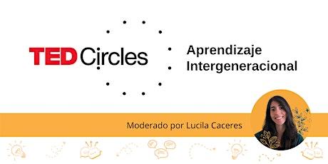 Círculos TED - Aprendizaje Intergeneracional tickets