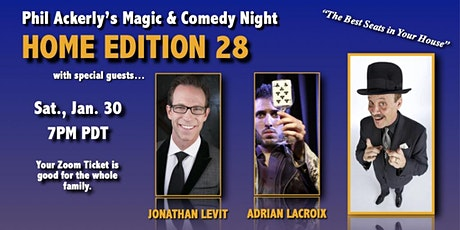 Phil Ackerly's Magic and Comedy Night - Home Edition 28 tickets
