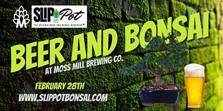 Beer and Bonsai at Moss Mill Brewing Co. tickets