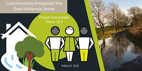 The East Midlands Series: Flood Volunteer Parts 1 & 2 tickets