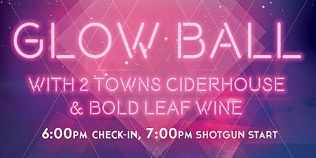 Glow Ball with 2 Towns Ciderhouse & Bold Leaf Wine tickets