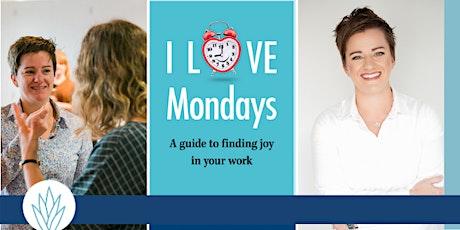 I Love Mondays webinar tickets