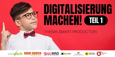 Digitalisierung machen! - Teil 1: Smart Production Tickets