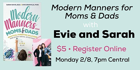 Modern Manners for Moms and Dads with Evie and Sarah tickets