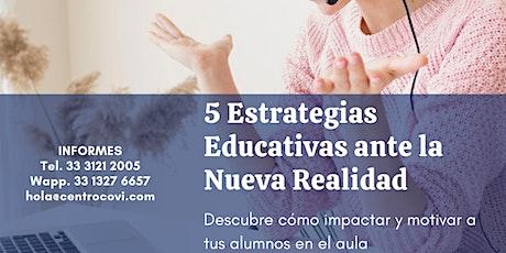 5 Estrategias Educativas para la Nueva Realidad boletos