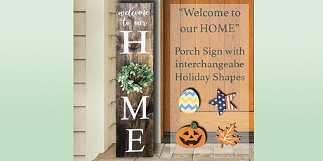 H*ME Porch Sign with Interchangeable  holiday shapes  Sip and Craft tickets