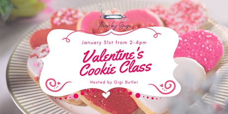 Valentine's Day Cookie Decorating Class Hosted by Gigi Butler tickets