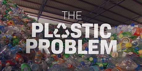 The Plastic Problem:  A Call to Action tickets