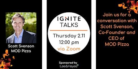 Ignite Talks with Scott Svenson of MOD Pizza tickets