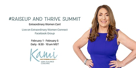 #RaiseUP and Thrive Summit - Extraordinary Women Can! tickets