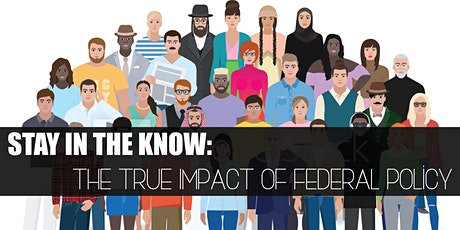 Stay in Know: The True Impact of Federal Policy tickets