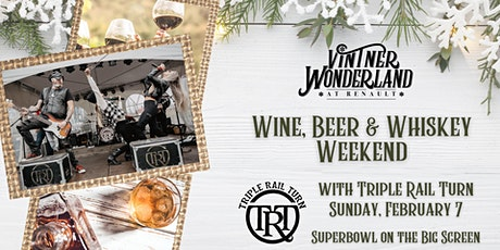 Wine & Whiskey Weekend with Triple Rail Turn [SUNDAY, FEBRUARY 7th] tickets