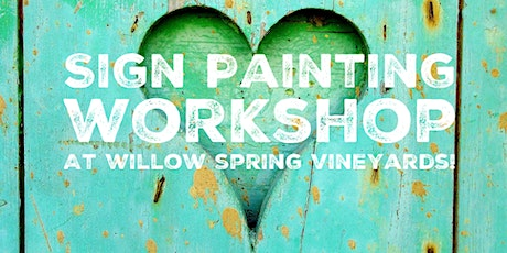 February Sip & Chat - Sign Painting Workshop @ Willow Springs Vineyard tickets