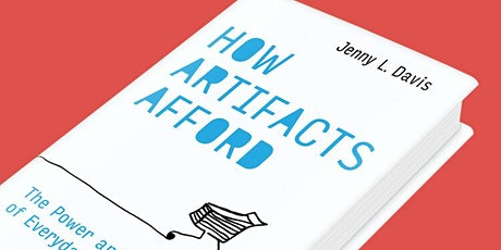 How Artifacts Afford with Jenny L. Davis, PhD tickets