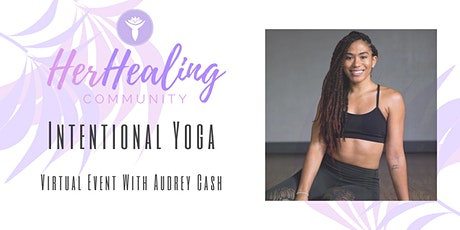 HerHealing Community: Intentional Yoga with Audrey Cash tickets