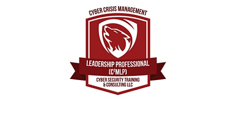 (Dec Remote) Cyber Crisis Management Leadership Professional Certification tickets