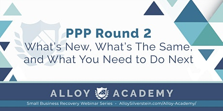 PPP Round 2: What's New, What's The Same, and What You Need To Do Next tickets