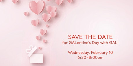 Make a date with GAL for GALentines! tickets