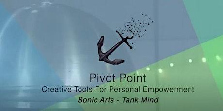 Pivot Point: Sonic Arts TANK Mind tickets