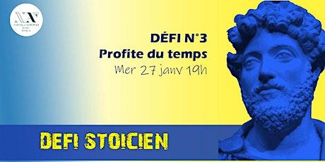 Défi stoicien N°3:  Profite du temps billets