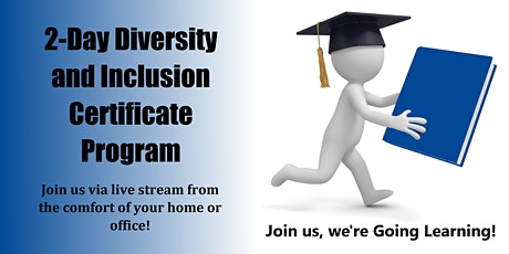 2-Day Diversity and Inclusion Certificate Program (Starts 7/19/2021) tickets