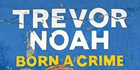 Trevor Noah: Born a Crime Book Discussion tickets