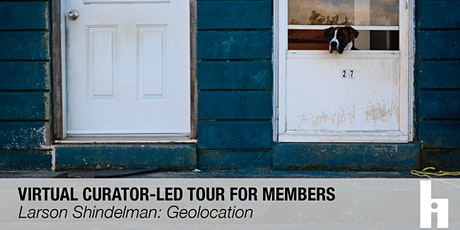 Members Virtual Curator-led Tour | Geolocation tickets