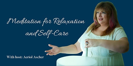Free Class: Meditation for Relaxation and Self-Care tickets