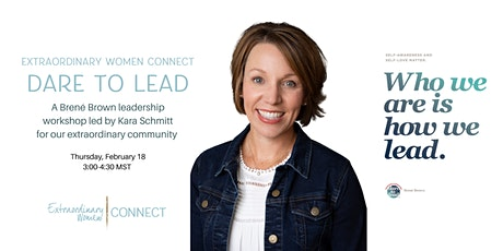 Extraordinary Women Connect - Brene Brown's Dare to Lead w Kara Schmitt tickets