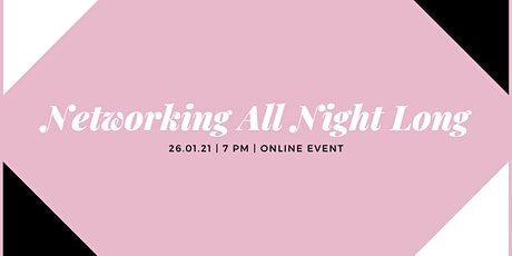 SWIBN January Event: Online Networking All Night Long tickets