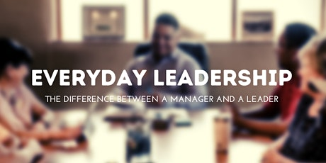 Everyday Leadership: The Difference Between a Manager and a Leader tickets