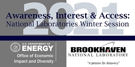 Awareness, Interest & Access: National Labs Winter Session with Brookhaven tickets
