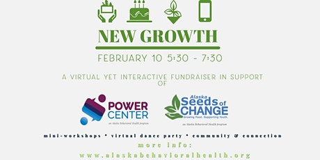 New Growth: A Fundraiser to Support Alaska Seeds of Change & POWER Center tickets