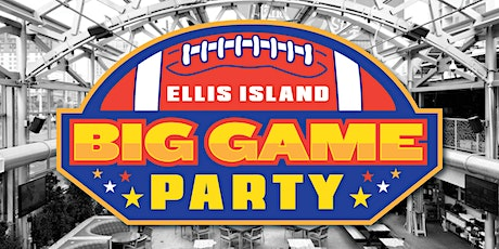 Big Game Party at Ellis Island tickets