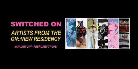 Switched On: Artists from the On::View Residency tickets