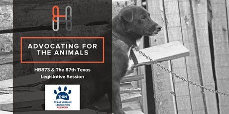 Advocate For The Animals During the TX Legislature tickets