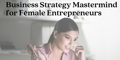 Business Strategy Mastermind  for Female Business Owners tickets