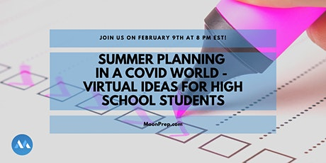 Summer Planning In A Covid World - Virtual Ideas For High School Students tickets