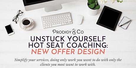 Unstuck Yourself Hot Seat Coaching: New Offer Design (Jan) tickets