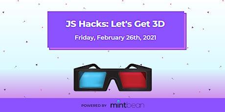 JS Hacks: Let's Get 3D tickets