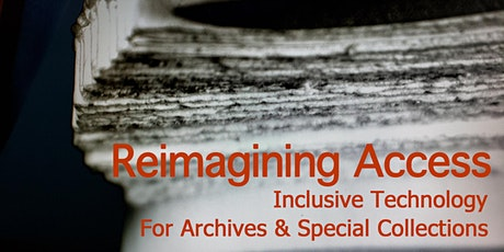 Reimagining Access: Inclusive Technology for Archives & Special Collections tickets