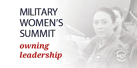 MILITARY WOMEN'S SUMMIT - Owning Leadership tickets