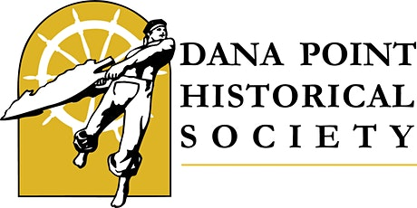 Dana Point Historical Society Annual Meeting and Program 2021 tickets