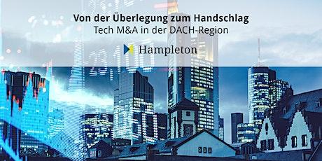 Von der  Überlegung zur Unterschrift - Tech M&A in der DACH-Region Tickets